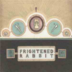 Frightened Rabbit - The Winter Of Mixed Drinks download mp3