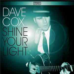 Dave Cox  - Shine Your Light download mp3