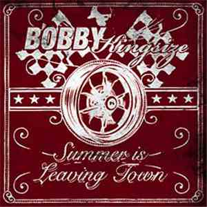 Bobby Kingsize - Summer Is Leaving Town mp3 download