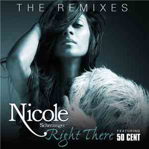 Nicole Scherzinger Feat. 50 Cent - Right There (The Remixes) mp3 download