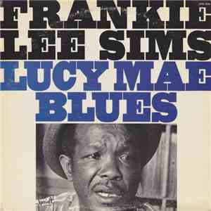 Frankie Lee Sims - Lucy Mae Blues mp3 download