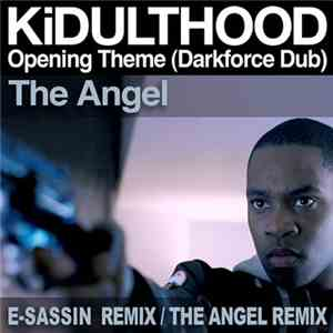 The Angel - KiDULTHOOD Opening Theme (Darkforce Dub) mp3 download
