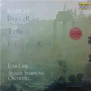 Respighi - Louis Lane, Atlanta Symphony Orchestra - Pines Of Rome • The Birds • Fountains Of Rome mp3 download