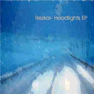 Rezkar - Headlights EP mp3 download