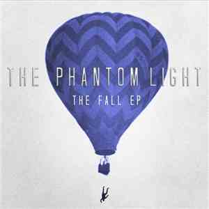 The Phantom Light - The Fall EP mp3 download