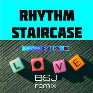 Rhythm Staircase - Love (BSJ Remix) mp3 download